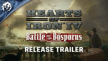 Hearts Of Iron IV: Battle for the Bosporus | Релизный трейлер