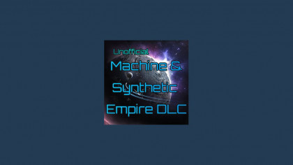 Unofficial Machine & Synthetic Empire DLC