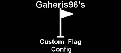 Gaheris96's Custom Flag Config