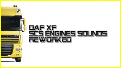 SCS DAF XF Engines Sounds Reworked
