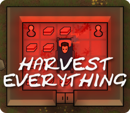 Harvest Everything!